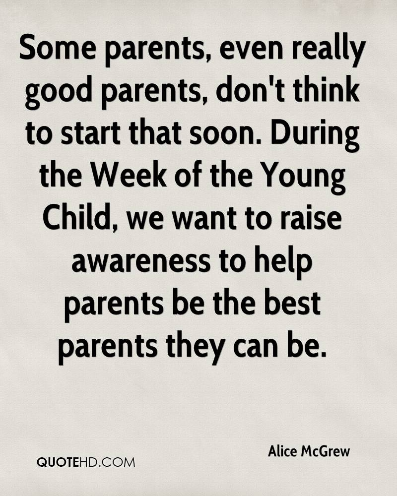 Some parents, even really good parents, don't think to start that soon. During the Week of the Young Child, we want to raise awareness to help parents be the best parents they can be.