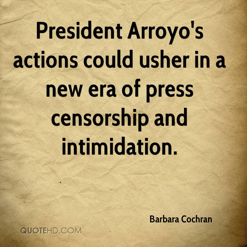 President Arroyo's actions could usher in a new era of press censorship and intimidation.