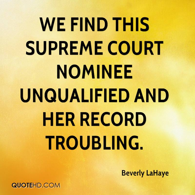 We find this Supreme Court nominee unqualified and her record troubling.