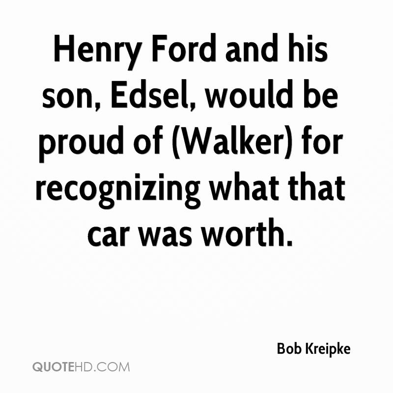 Henry Ford and his son, Edsel, would be proud of (Walker) for recognizing what that car was worth.