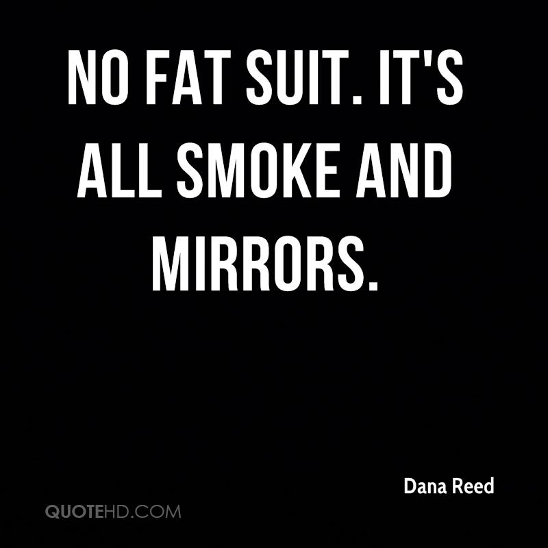No fat suit. It's all smoke and mirrors.