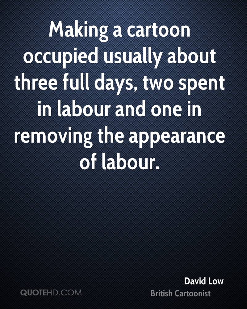 Making a cartoon occupied usually about three full days, two spent in labour and one in removing the appearance of labour.