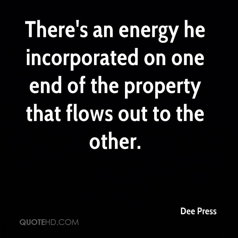 There's an energy he incorporated on one end of the property that flows out to the other.