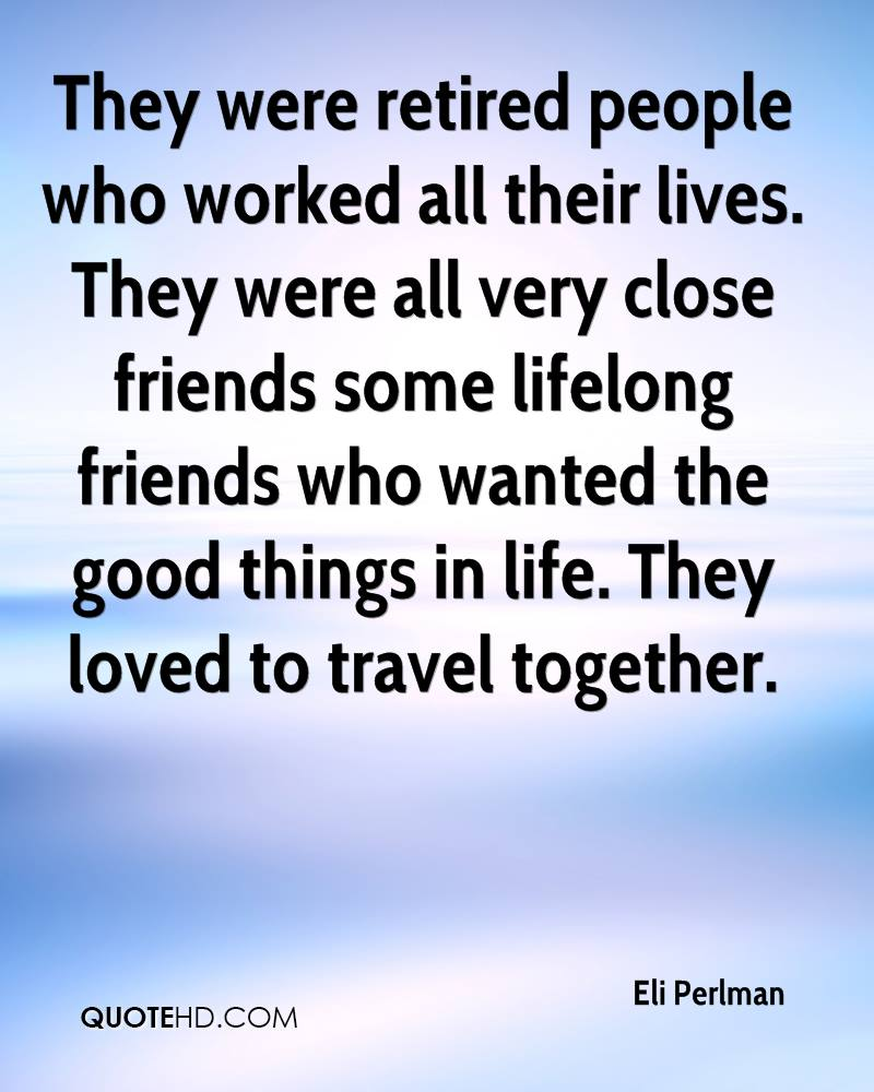 Quotes About Friends Who Travel Together : Eli perlman life quotes quotehd