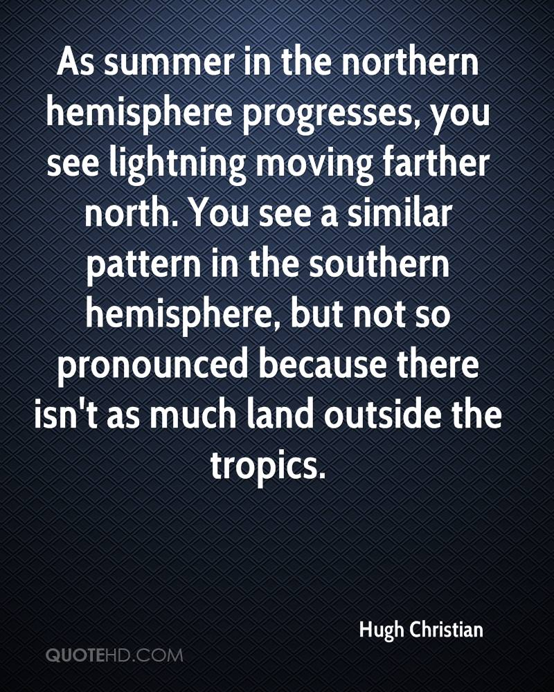 As summer in the northern hemisphere progresses, you see lightning moving farther north. You see a similar pattern in the southern hemisphere, but not so pronounced because there isn't as much land outside the tropics.