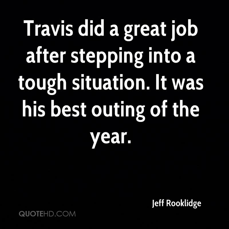 Travis did a great job after stepping into a tough situation. It was his best outing of the year.