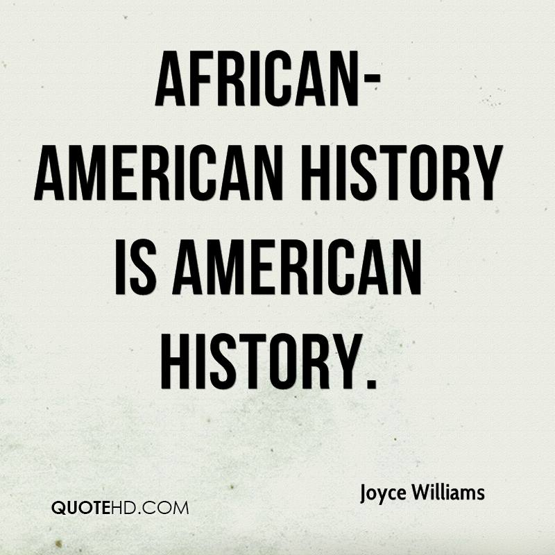 African-American history is American history.