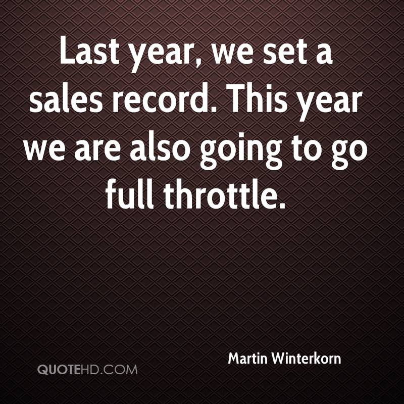 Last year, we set a sales record. This year we are also going to go full throttle.