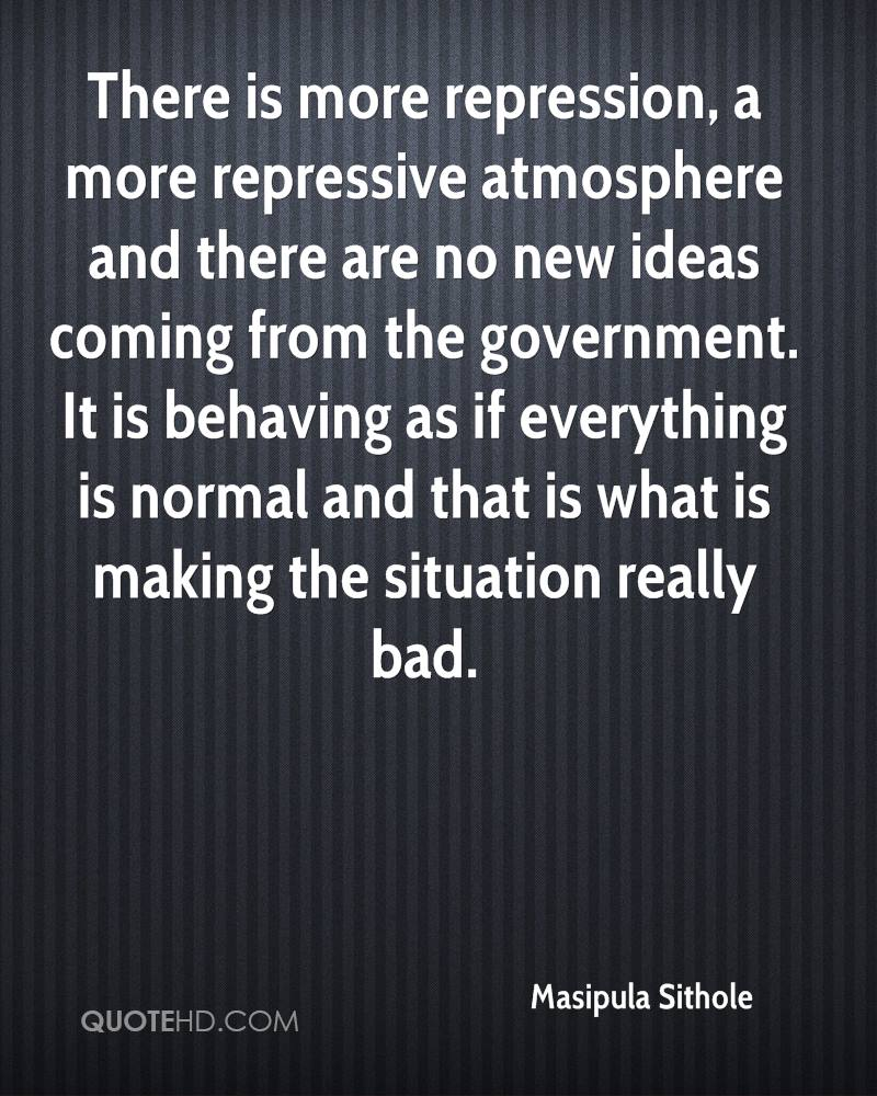 There is more repression, a more repressive atmosphere and there are no new ideas coming from the government. It is behaving as if everything is normal and that is what is making the situation really bad.