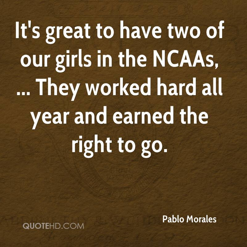 It's great to have two of our girls in the NCAAs, ... They worked hard all year and earned the right to go.
