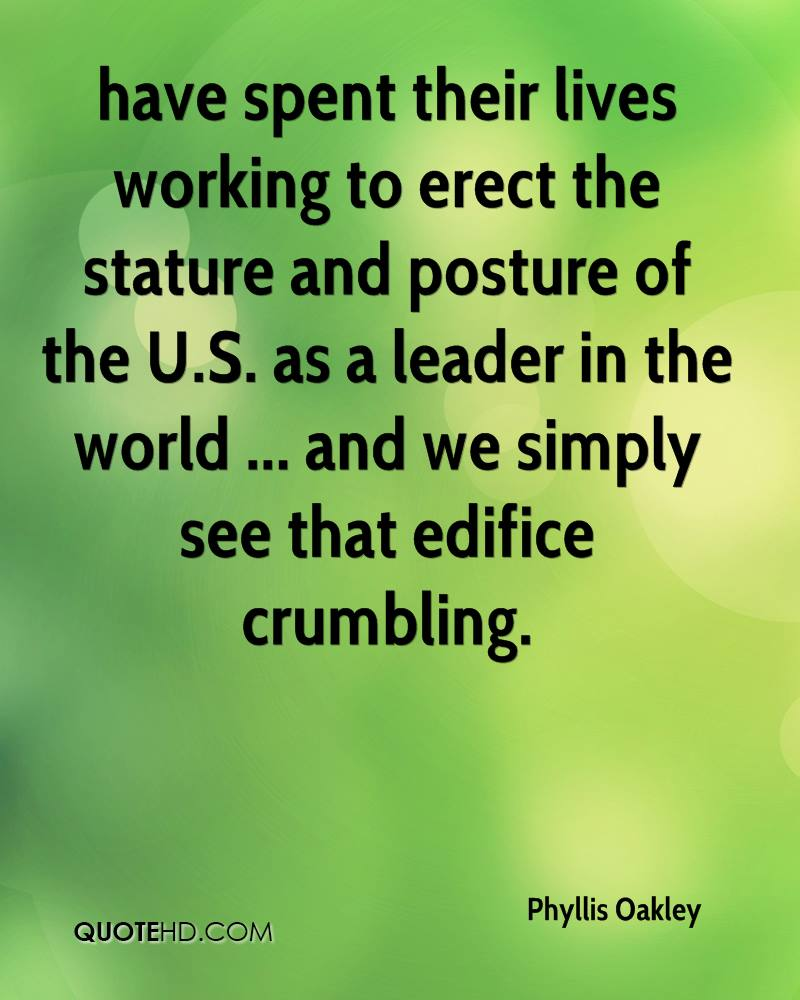 have spent their lives working to erect the stature and posture of the U.S. as a leader in the world ... and we simply see that edifice crumbling.