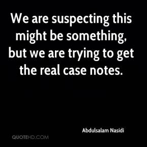 We are suspecting this might be something, but we are trying to get the real case notes.