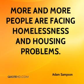 Adam Sampson - More and more people are facing homelessness and housing problems.