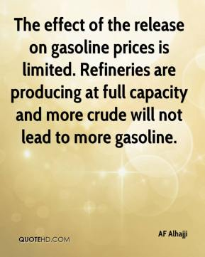 AF Alhajji - The effect of the release on gasoline prices is limited. Refineries are producing at full capacity and more crude will not lead to more gasoline.