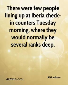 Al Goodman - There were few people lining up at Iberia check-in counters Tuesday morning, where they would normally be several ranks deep.