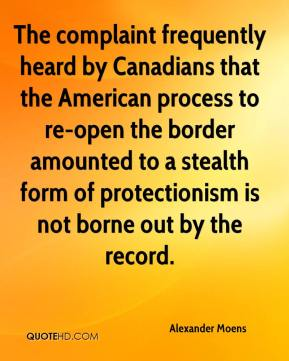 Alexander Moens - The complaint frequently heard by Canadians that the American process to re-open the border amounted to a stealth form of protectionism is not borne out by the record.