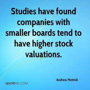 Andrew Metrick - Studies have found companies with smaller boards tend to have higher stock valuations.