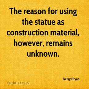 The reason for using the statue as construction material, however, remains unknown.