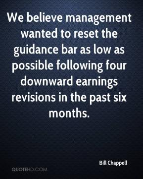 Bill Chappell - We believe management wanted to reset the guidance bar as low as possible following four downward earnings revisions in the past six months.