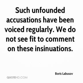 Boris Labusov - Such unfounded accusations have been voiced regularly. We do not see fit to comment on these insinuations.