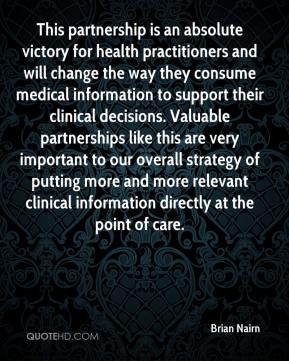 This partnership is an absolute victory for health practitioners and will change the way they consume medical information to support their clinical decisions. Valuable partnerships like this are very important to our overall strategy of putting more and more relevant clinical information directly at the point of care.