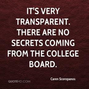 Caren Scoropanos - It's very transparent. There are no secrets coming from the College Board.