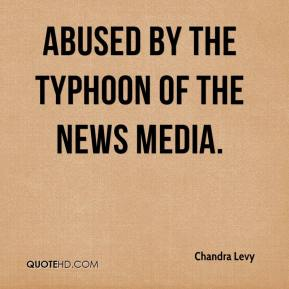 Chandra Levy - abused by the typhoon of the news media.