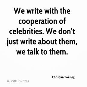 Christian Toksvig - We write with the cooperation of celebrities. We don't just write about them, we talk to them.