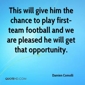 Damien Comolli - This will give him the chance to play first-team football and we are pleased he will get that opportunity.