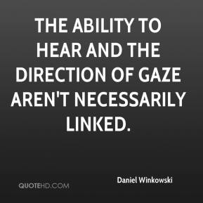 Daniel Winkowski - The ability to hear and the direction of gaze aren't necessarily linked.