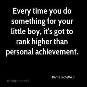 Dante Bichette Jr - Every time you do something for your little boy, it's got to rank higher than personal achievement.