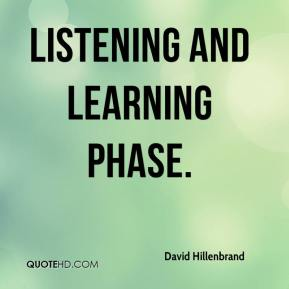 David Hillenbrand - listening and learning phase.
