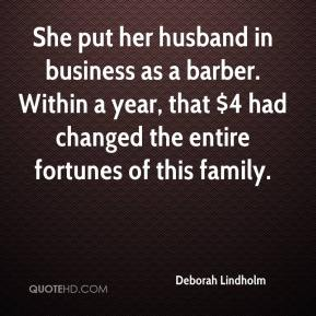 Deborah Lindholm - She put her husband in business as a barber. Within a year, that $4 had changed the entire fortunes of this family.