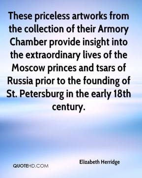 Elizabeth Herridge - These priceless artworks from the collection of their Armory Chamber provide insight into the extraordinary lives of the Moscow princes and tsars of Russia prior to the founding of St. Petersburg in the early 18th century.