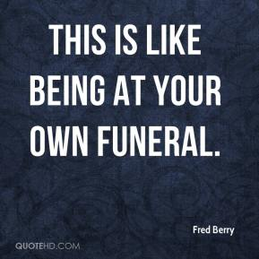 Fred Berry Quotes   QuoteHD