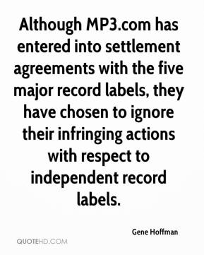Gene Hoffman - Although MP3.com has entered into settlement agreements with the five major record labels, they have chosen to ignore their infringing actions with respect to independent record labels.