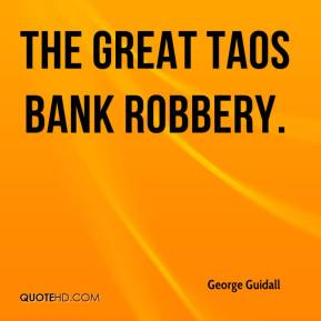 George Guidall - The Great Taos Bank Robbery.