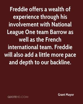 Grant Mayor - Freddie offers a wealth of experience through his involvement with National League One team Barrow as well as the French international team. Freddie will also add a little more pace and depth to our backline.