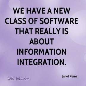Janet Perna  - We have a new class of software that really is about information integration.