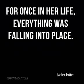 Janice Sutton  - For once in her life, everything was falling into place.