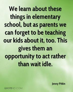 Jenny Pitkin  - We learn about these things in elementary school, but as parents we can forget to be teaching our kids about it, too. This gives them an opportunity to act rather than wait idle.