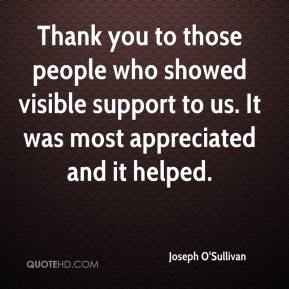 Joseph O'Sullivan  - Thank you to those people who showed visible support to us. It was most appreciated and it helped.