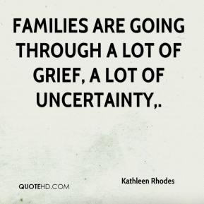 Families are going through a lot of grief, a lot of uncertainty.