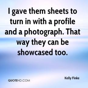 Kelly Finke  - I gave them sheets to turn in with a profile and a photograph. That way they can be showcased too.