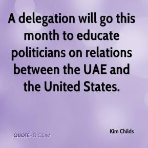 Kim Childs  - A delegation will go this month to educate politicians on relations between the UAE and the United States.