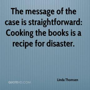 The message of the case is straightforward: Cooking the books is a recipe for disaster.