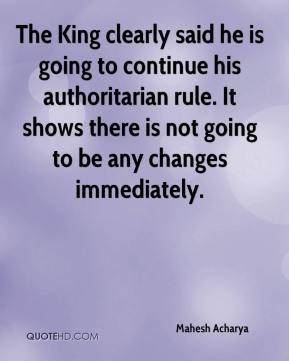 Mahesh Acharya  - The King clearly said he is going to continue his authoritarian rule. It shows there is not going to be any changes immediately.