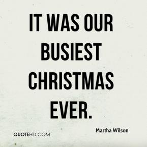It was our busiest Christmas ever.