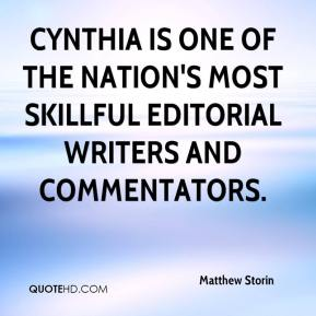 Matthew Storin  - Cynthia is one of the nation's most skillful editorial writers and commentators.