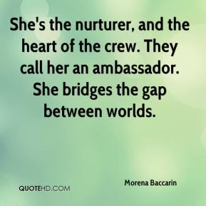 Morena Baccarin  - She's the nurturer, and the heart of the crew. They call her an ambassador. She bridges the gap between worlds.